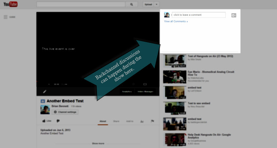 On the YouTube channel, your viewers can discuss what's happening right on the stream page.